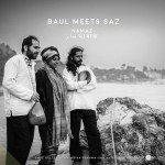 Baul meets Saz (2018)